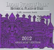 THE HISTORICAL PLACES OF ITALY - THE 2012 GUIDE