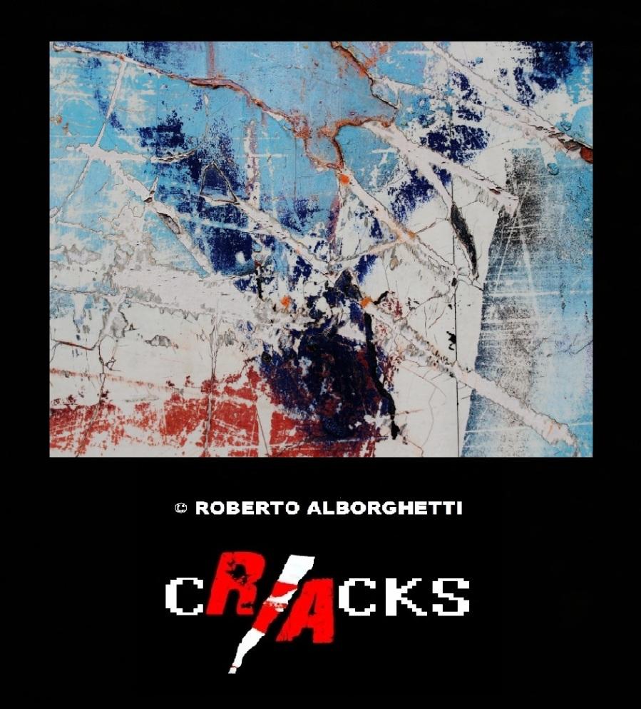 CRACKS  © ROBERTO ALBORGHETTI  - REALISTIC IMAGE - # 1