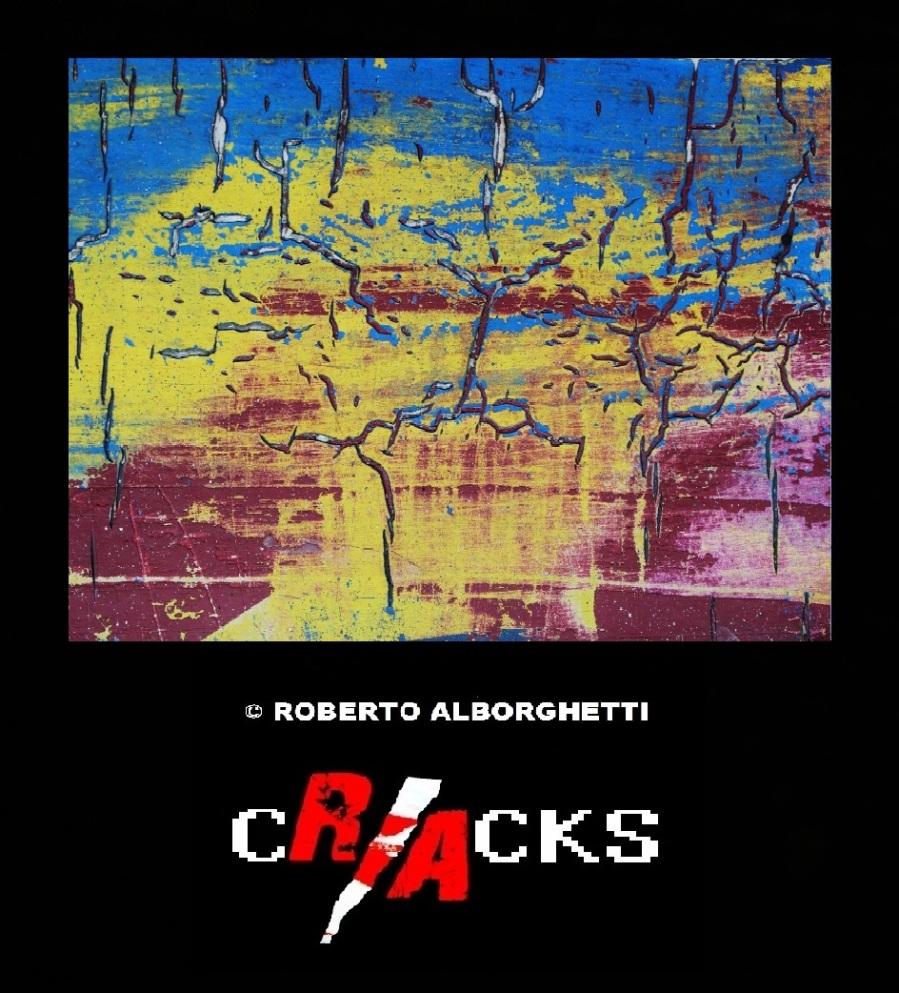 © ROBERTO ALBORGHETTI, CRACKS (LACER/ACTIONS PROJECT)