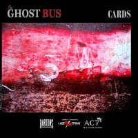 "THE GHOST BUS / THE LAST CARD: ""BUT WE LEAN FORWARD TO THE NEXT CRAZY VENTURE BENEATH THE SKIES"" (JACK KEROUAC, ""ON THE ROAD"")"
