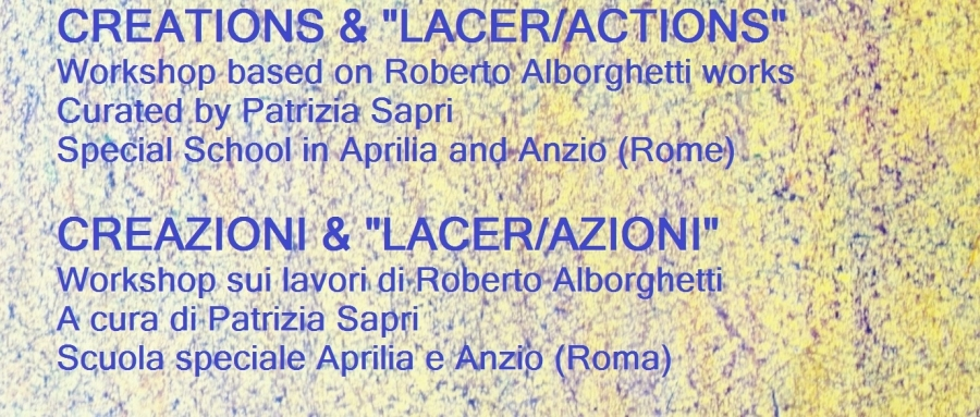 Colors and Emotions Atelier - Roberto Alborghetti Lacer-Actions, Curated by Patrizia Sapri