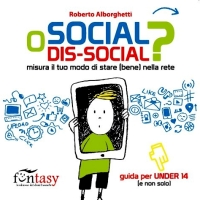 """MY NEW BOOK: """"SOCIAL O DIS-SOCIAL?"""", MEASURE YOUR WAY OF BEING (WELL) IN THE NET"""